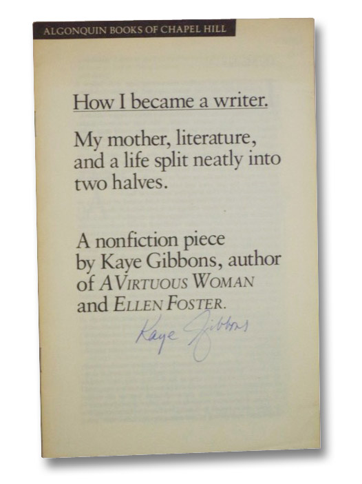 How I Became a Writer. My Mother, Literature, and a Life Split Neatly Into Two Halves. A Nonfiction Piece., Gibbons, Kaye