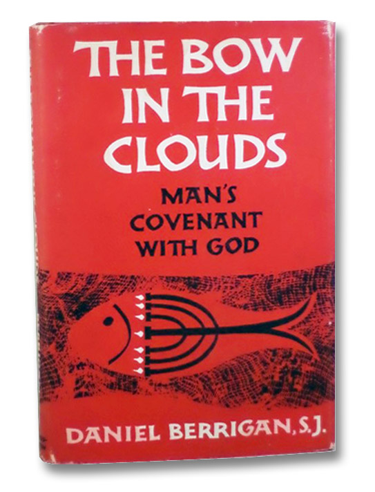 The Bow in the Clouds: Man's Covenant with God, Berrigan, S.J., Daniel
