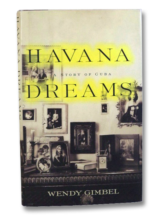 Havana Dreams: A Story of Cuba, Gimbel, Wendy