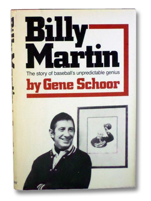 Billy Martin: The Story of Baseball's Unpredictable Genius, Schoor, Gene