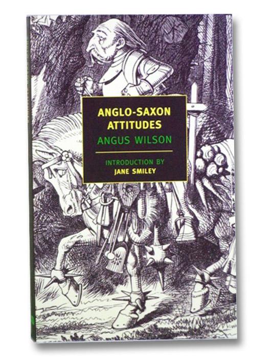 Anglo-Saxon Attitudes, Wilson, Angus; Smiley, Jane