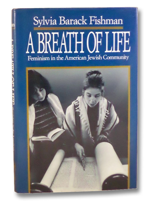 A Breath of Life: Feminism in the American Jewish Community, Fishman, Sylvia Barack