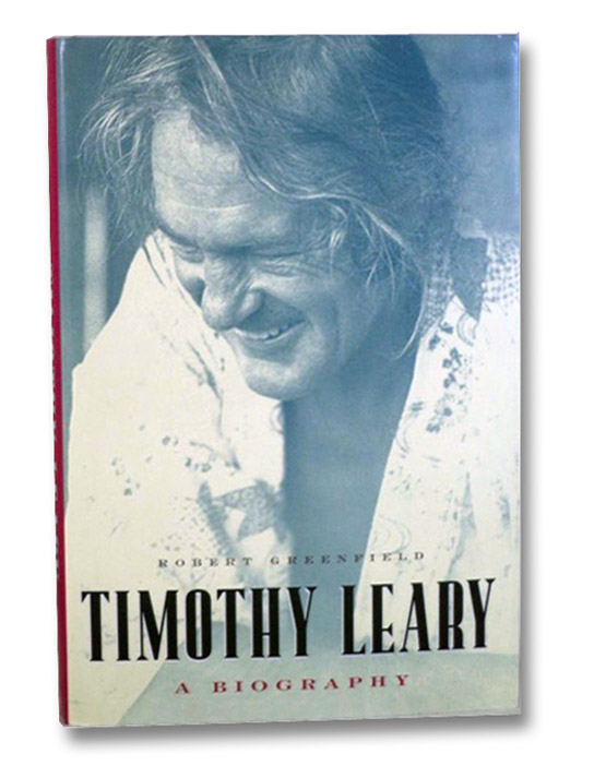 Timothy Leary: A Biography, Greenfield, Robert
