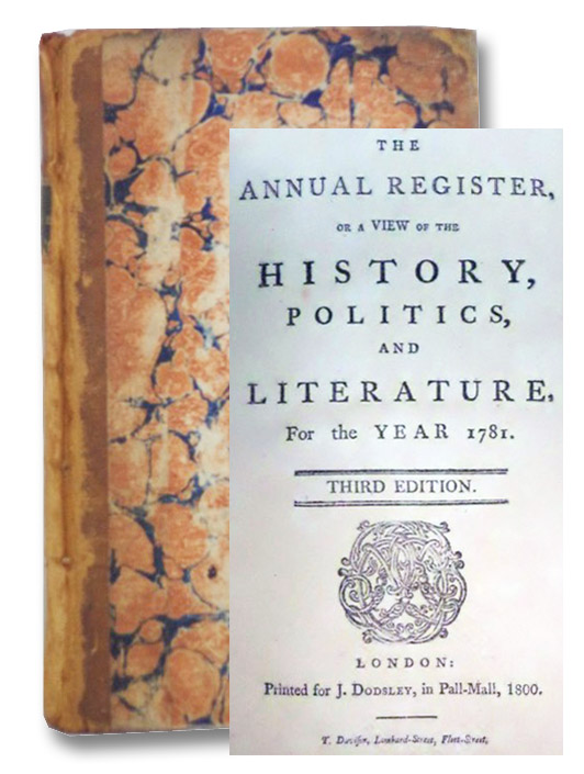 The Annual Register, or A View of the History, Politics, and Literature for the Year 1781, Dodsley, J.