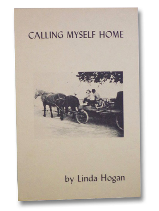 Calling Myself Home (G.R. Chapbook #38), Hogan, Linda