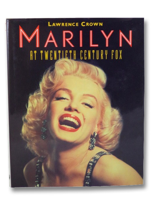 Marilyn at Twentieth Century Fox, Crown, Lawrence