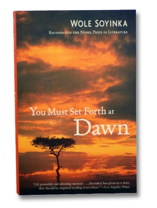You Must Set Forth at Dawn: A Memoir, Soyinka, Wole