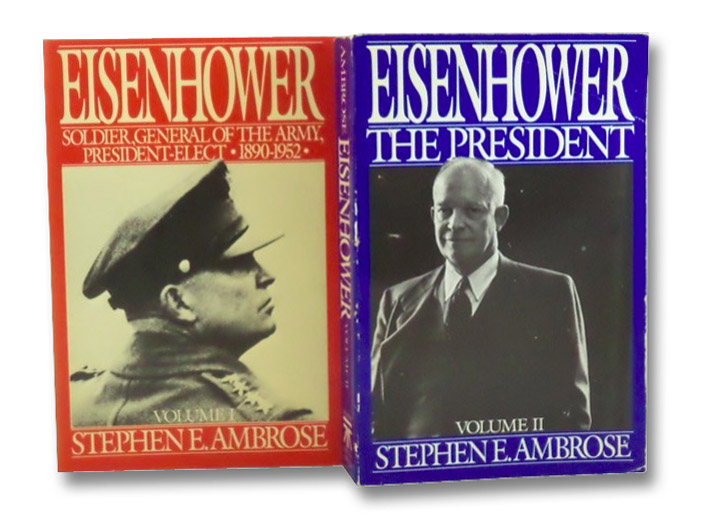 Eisenhower: Volume I: Soldier, General of the Army, President-Elect, 1890-1952; Volume II: The President, Ambrose, Stephen E.