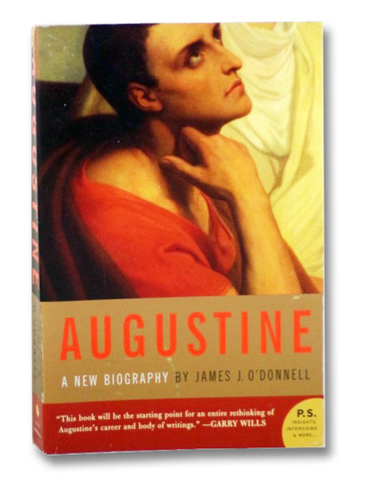 Augustine: A New Biography, O'Donnell, James J.