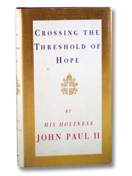 Crossing the Threshold of Hope, His Holiness Pope John Paul II