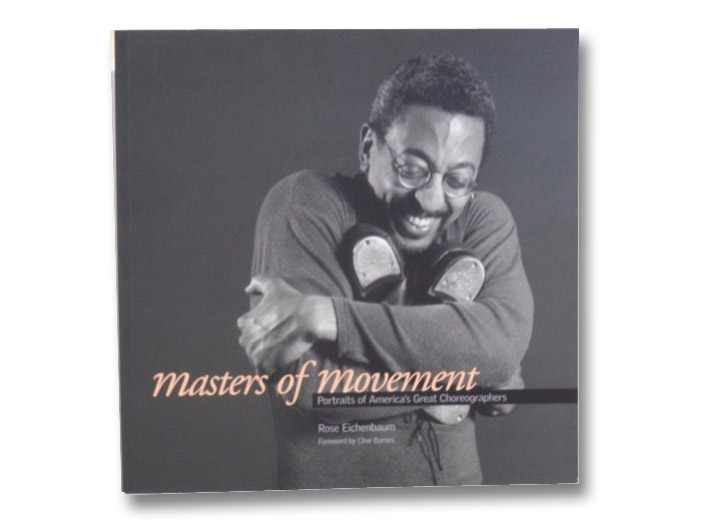 Masters of Movement: Portraits of America's Great Choreographers, Eichenbaum, Rose; Barnes, Clive (Foreword)