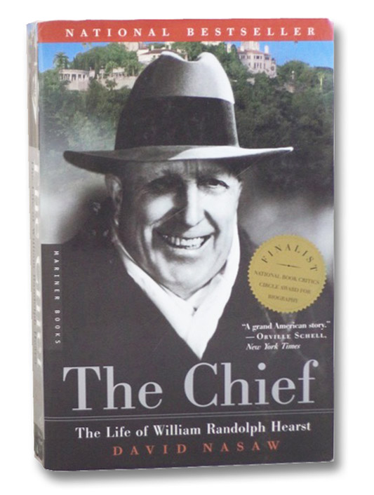 The Chief: The Life of William Randolph Hearst, Nasaw, David