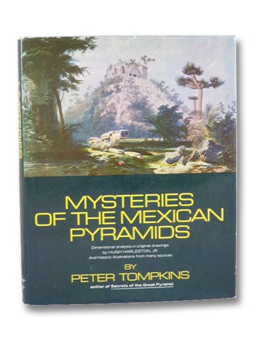 Mysteries of the Mexican Pyramids, Tompkins, Peter; Harleston, Jr., Hugh