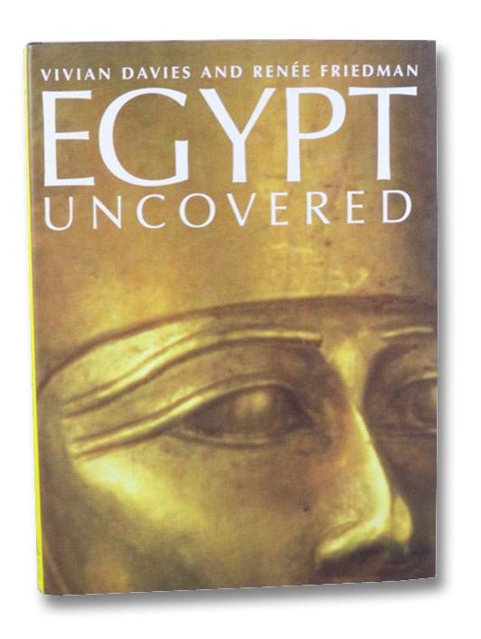 Egypt Uncovered, Davies, Vivian; Friedman, Renee