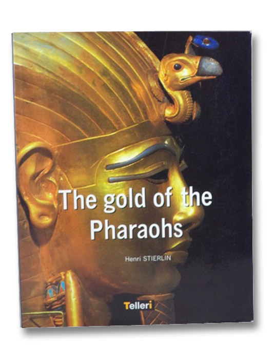 The Gold of the Pharaohs, Stierlin, Henri