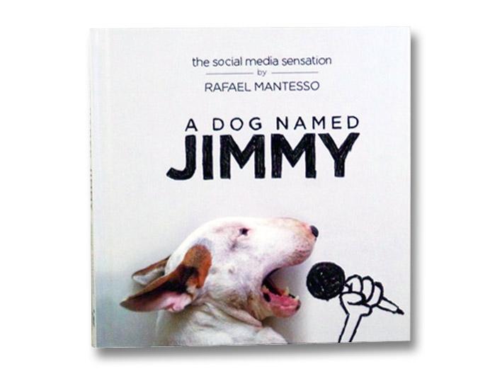 A Dog Named Jimmy: The Social Media Sensation, Mantesso, Rafael