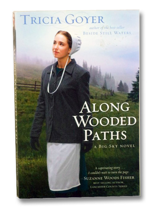 Along Wooded Paths (A Big Sky Novel, Book 2), Goyer, Tricia