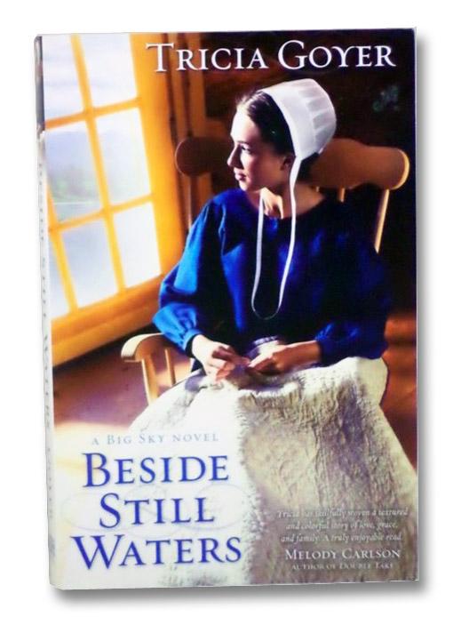 Beside Still Waters (A Big Sky Novel), Goyer, Tricia