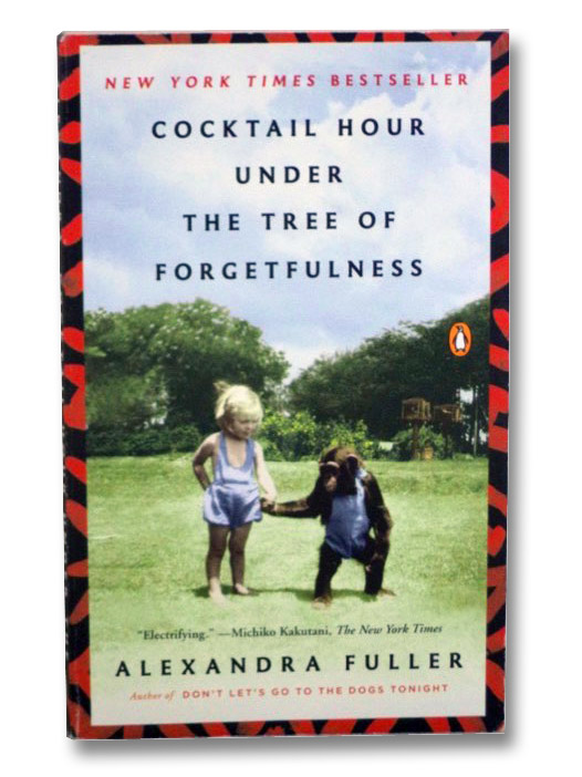 Cocktail Hour Under the Tree of Forgetfulness, Fuller, Alexandra