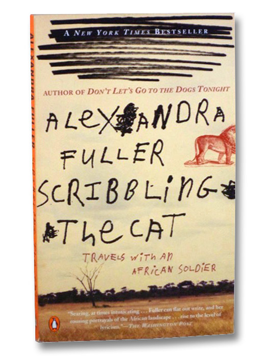 Scribbling the Cat: Travels with an African Soldier, Fuller, Alexandra