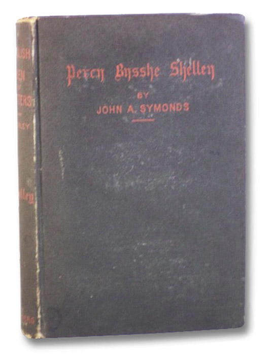Percy Bysshe Shelley (English Men of Letters Series), Symonds, John Addington