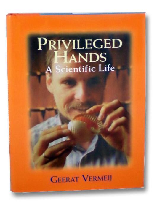 Privileged Hands: A Scientific Life, Vermeij, Geerat