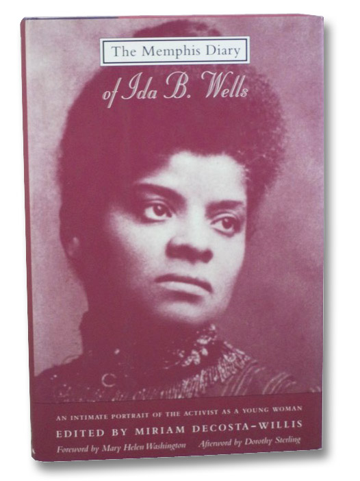 The Memphis Diary of Ida B. Wells: An Intimate Portrait of the Activist as a Young Woman, Wells, Ida B.; DeCosta-Willis, Miriam (Editor); Washington, Mary Helen (Foreword); Sterling, Dorothy (Afterword)