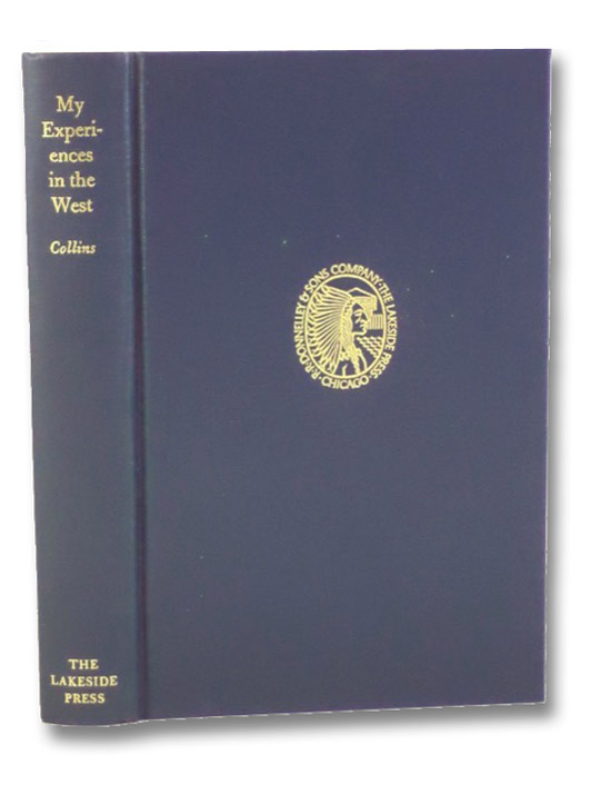 My Experiences in the West (The Lakeside Classics Volume 68), Collins, John S.; Storm, Colton