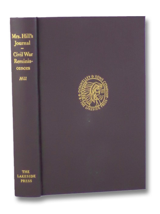 Mrs. Hill's Journal - Civil War Reminiscences (The Lakeside Classics Volume 78), Hill, Sarah Jane Full; Krug, Mark M.