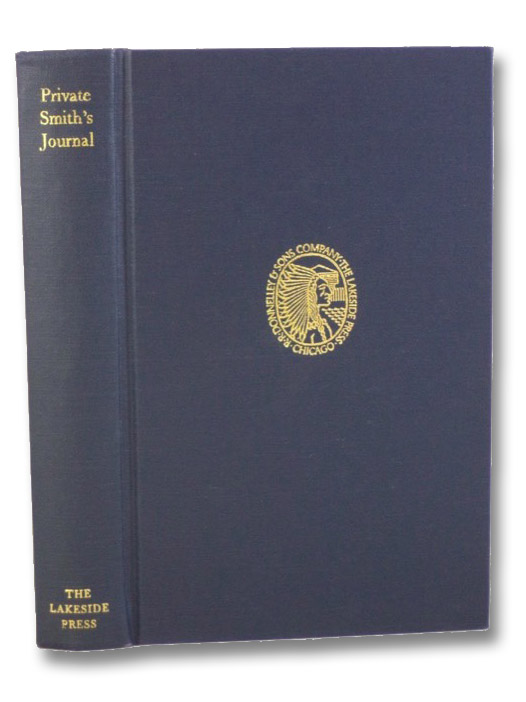 Private Smith's Journal: Recollections of the Late War (The Lakeside Classics Volume 61), Smith, Benjamin T.; Walton, Clyde C.