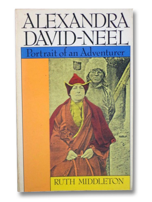 Alexandra David-Neel: Portrait of an Adventurer, Middleton, Ruth