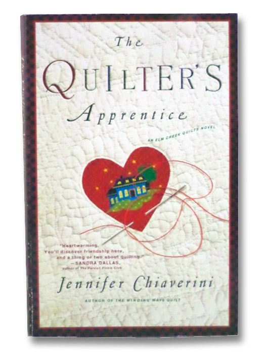 The Quilter's Apprentice (An Elm Creek Quilts Novel), Chiaverini, Jennifer