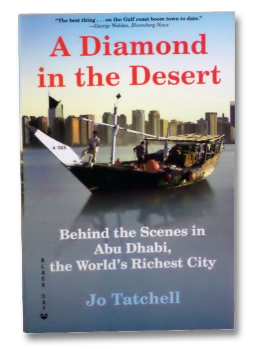 A Diamond in the Desert: Behind the Scenes in Abu Dhabi, the World's Richest City, Tatchell, Jo