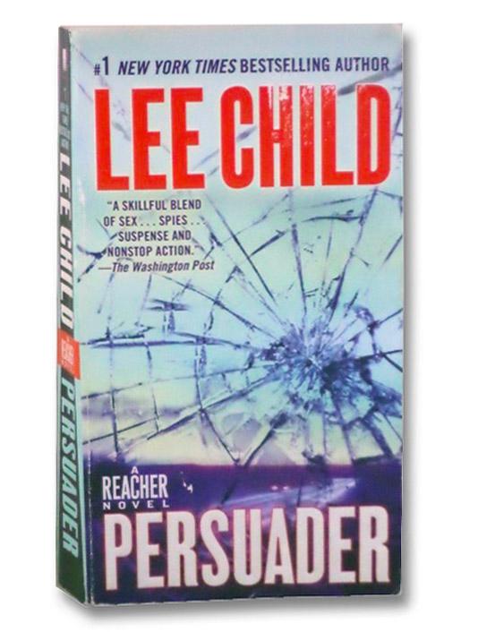 Persuader (A Jack Reacher Novel), Child, Lee