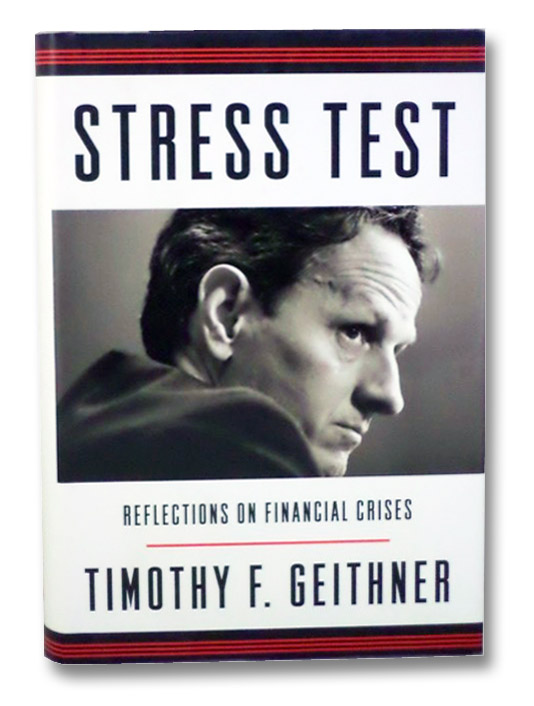 Stress Test: Reflections on Financial Crises, Geithner, Timothy F.