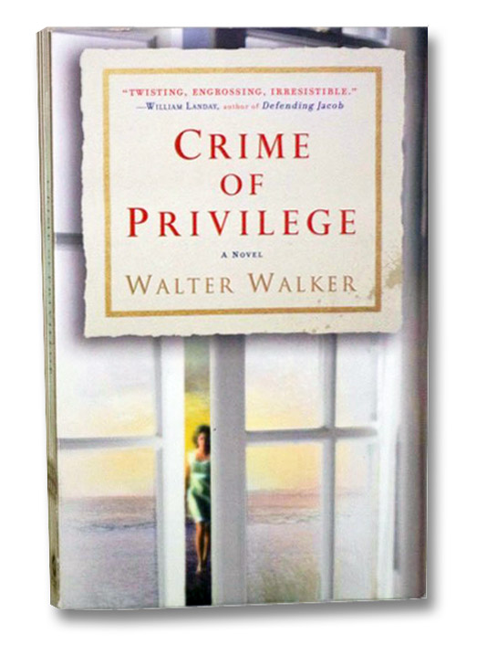 Crime of Privilege: A Novel, Walker, Walter