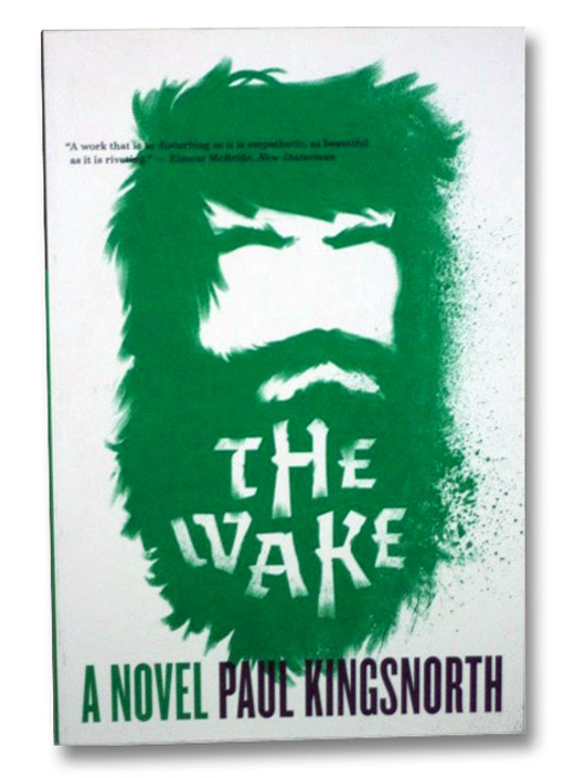 The Wake: A Novel, Kingsnorth, Paul