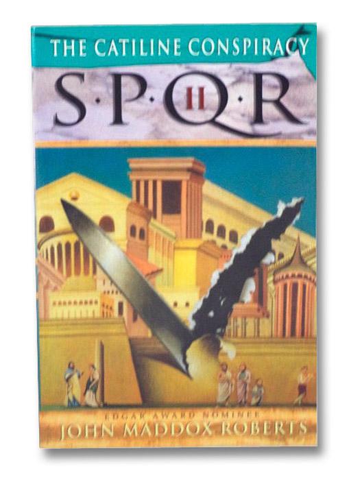 SPQR II: The Catiline Conspiracy, Roberts, John Maddox