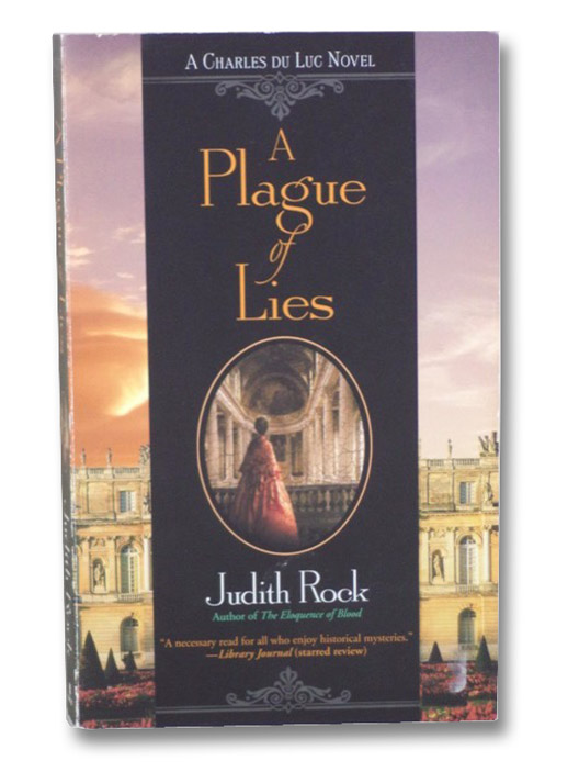 A Plague of Lies (A Charles du Luc Novel), Rock, Judith