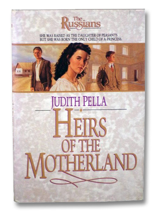 Heirs of the Motherland (The Russians, Book 4), Pella, Judith