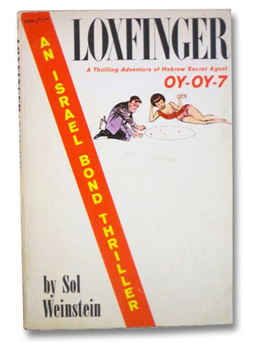 Loxfinger: A Thrilling Adventure of Hebrew Secret Agent Oy-Oy-7 (An Israel Bond Thriller), Weinstein, Sol
