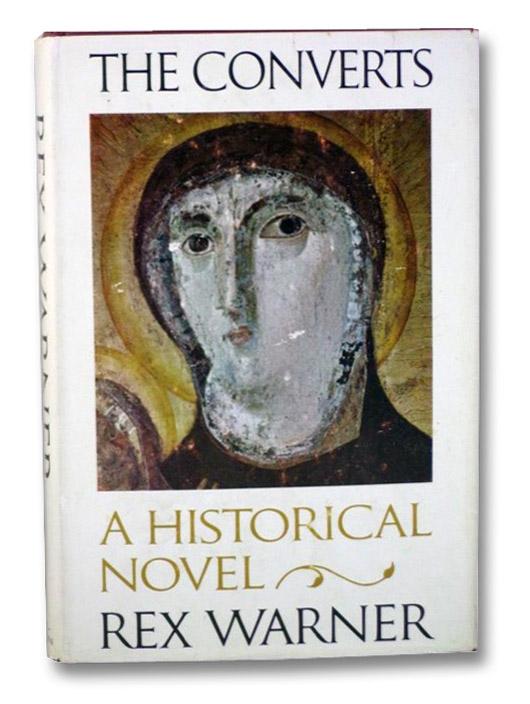 The Converts: A Historical Novel, Warner, Rex