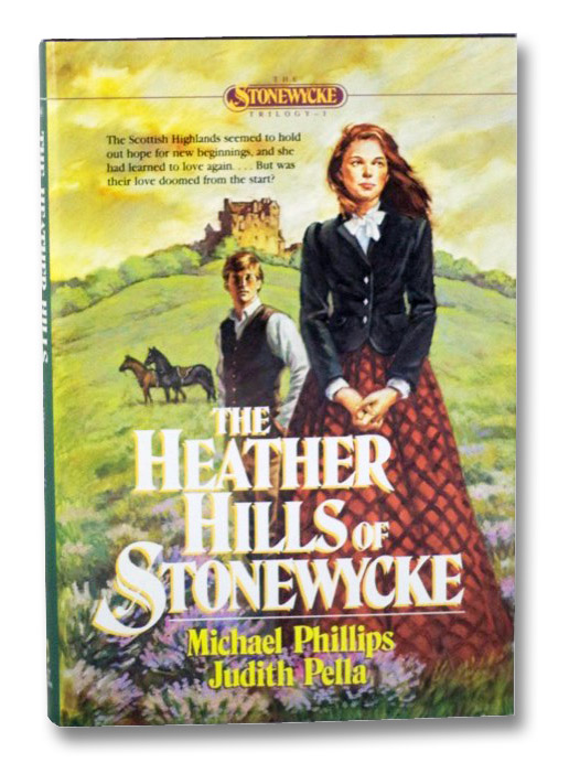 The Heather Hills of Stonewycke (The Stonewycke Trilogy, Book 1), Phillips, Michael; Pella, Judth