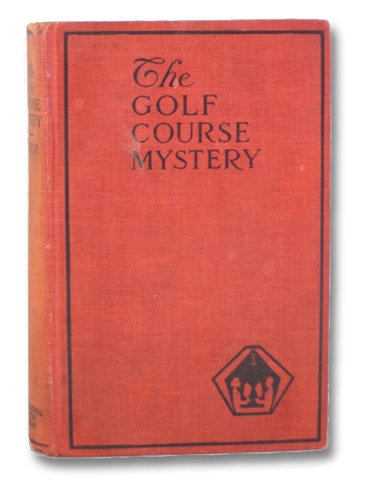 The Golf Course Mystery, Being a Somewhat Different Detective Story, Steele, Chester K.