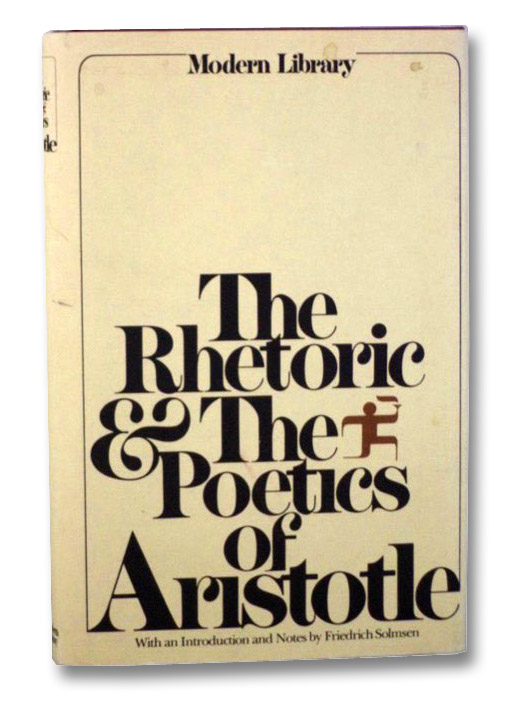 The Rhetoric & The Poetics of Aristotle (The Modern Library of the World's Best Books ML 246.2), Aristotle; Roberts, W. Rhys; Bywater, Ingram; Solmsen, Friedrich