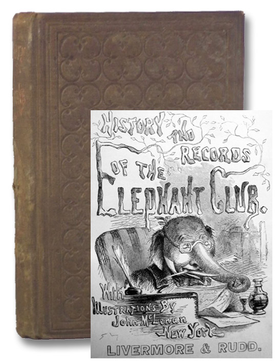 The History and Records of the Elephant Club; Compiled from Authentic Documents Now in Possession of the Zoological Society., Ockside, Knight Russ; Doesticks, Q.K. Philander