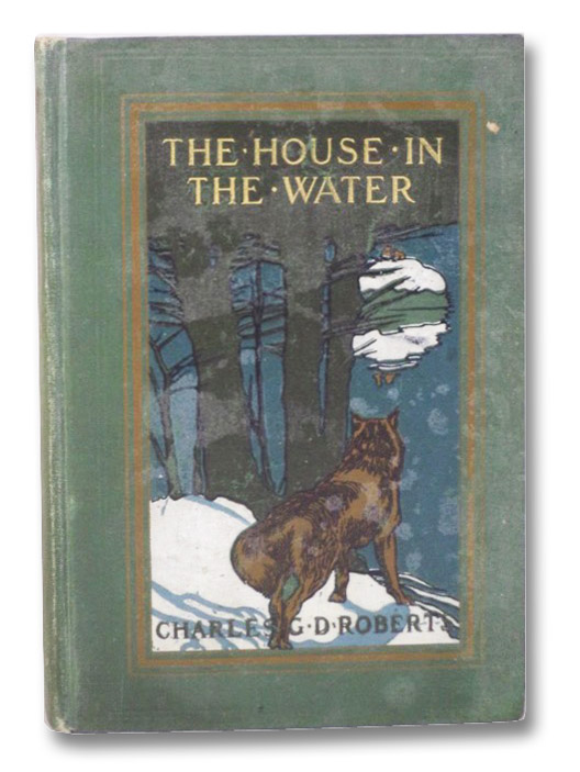 The House in the Water: A Book of Animal Stories, Roberts, Charles G.D.