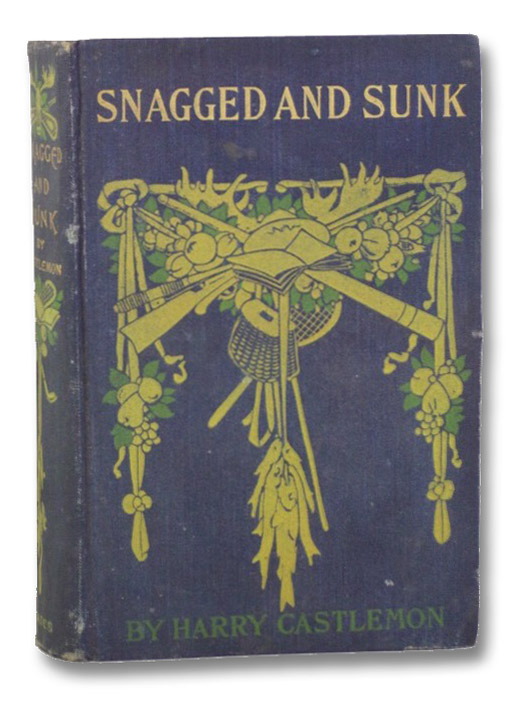 Snagged and Sunk; or, The Adventures of a Canvas Canoe (Forest and Stream Series.), Castlemon, Harry [Fosdick, Charles Austin]