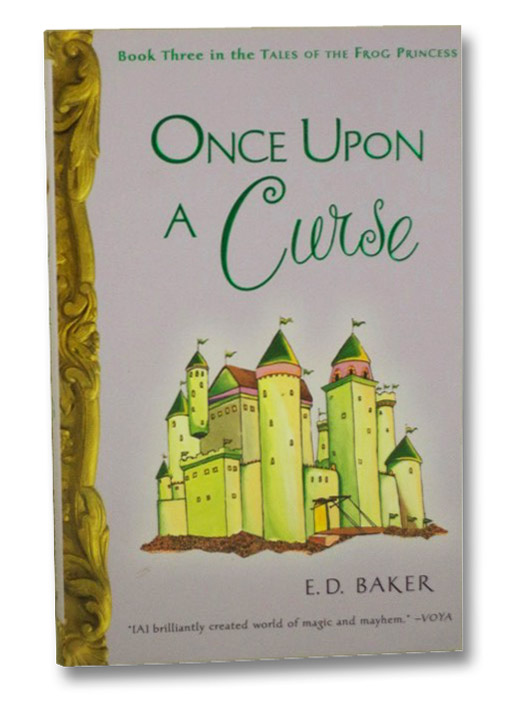 Once Upon a Curse (Tales of the Frog Princess, Book 3), Baker, E.D.