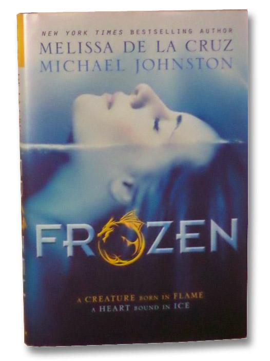 Frozen (Heart of Dread, Book 1), de la Cruz, Melissa; Johnston, Michael